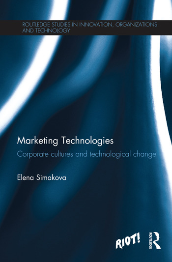 Marketing Technologies Corporate Cultures and Technological Change book cover
