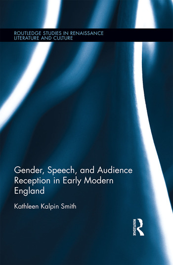 Gender, Speech, and Audience Reception in Early Modern England book cover