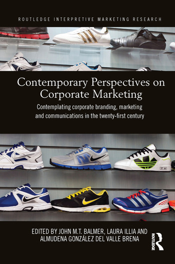 Contemporary Perspectives on Corporate Marketing Contemplating Corporate Branding, Marketing and Communications in the 21st Century book cover