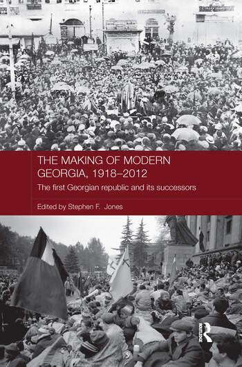 The Making of Modern Georgia, 1918-2012 The First Georgian Republic and its Successors book cover