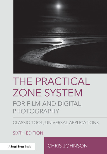 The Practical Zone System for Film and Digital Photography Classic Tool, Universal Applications book cover