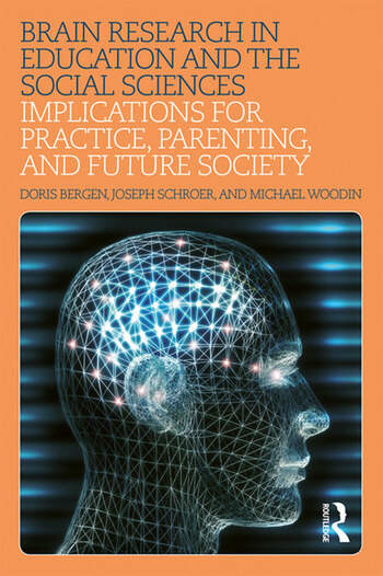 Brain Research in Education and the Social Sciences Implications for Practice, Parenting, and Future Society book cover