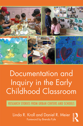 Documentation and Inquiry in the Early Childhood Classroom Research Stories from Urban Centers and Schools book cover