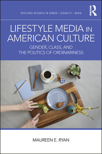 Lifestyle Media in American Culture Gender, Class, and the Politics of Ordinariness book cover