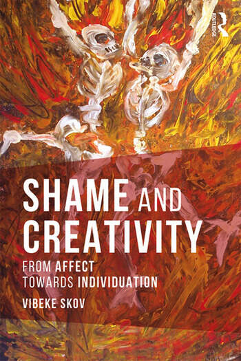 Shame and Creativity From Affect towards Individuation book cover