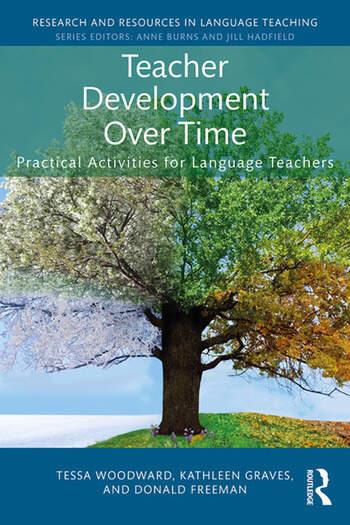 Teacher Development Over Time Practical Activities for Language Teachers book cover
