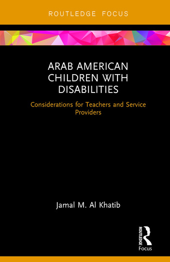 Arab American Children with Disabilities Considerations for Teachers and Service Providers book cover