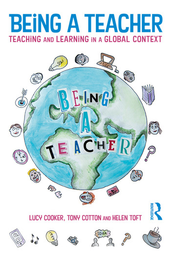 Being a Teacher Teaching and Learning in a Global Context book cover