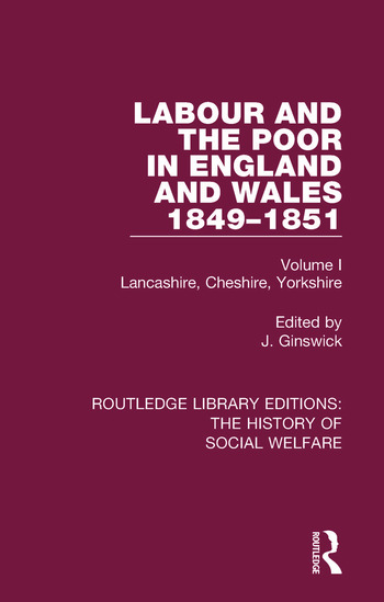 Labour and the Poor in England and Wales - The letters to The Morning Chronicle from the Correspondants in the Manufacturing and Mining Districts, the Towns of Liverpool and Birmingham, and the Rural Districts Volume I: Lancashire, Cheshire, Yorkshire book cover