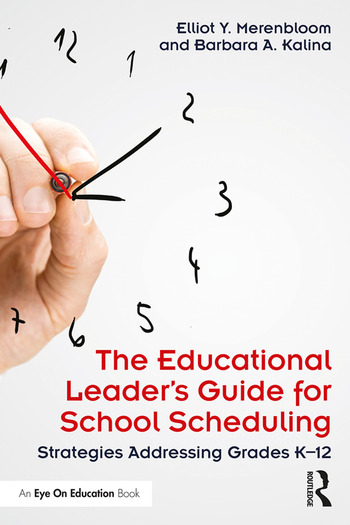 The Educational Leader's Guide for School Scheduling Strategies Addressing Grades K–12 book cover