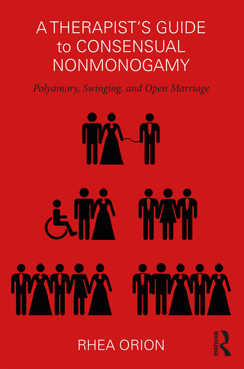 A Therapist's Guide to Consensual Nonmonogamy Polyamory, Swinging, and Open Marriage book cover