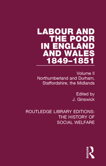 Labour and the Poor in England and Wales - The letters to The Morning Chronicle from the Correspondants in the Manufacturing and Mining Districts, the Towns of Liverpool and Birmingham, and the Rural Districts Volume II: Northumberland and Durham, Staffordshire, The Midlands book cover