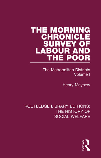 The Morning Chronicle Survey of Labour and the Poor The Metropolitan Districts Volume 1 book cover