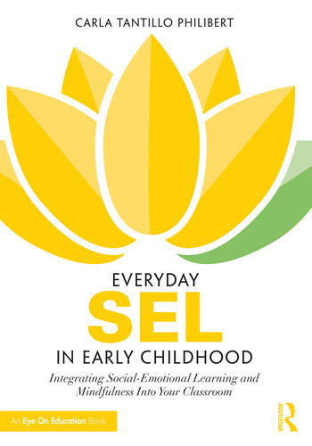 Everyday SEL in Early Childhood Integrating Social-Emotional Learning and Mindfulness Into Your Classroom book cover