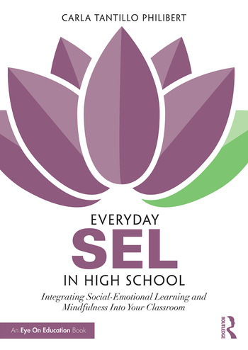 Everyday SEL in High School Integrating Social-Emotional Learning and Mindfulness Into Your Classroom book cover