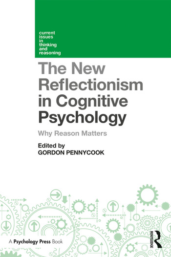 The New Reflectionism in Cognitive Psychology Why Reason Matters book cover