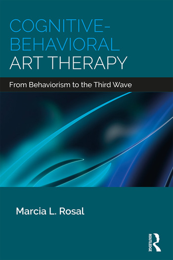 Cognitive-Behavioral Art Therapy From Behaviorism to the Third Wave book cover