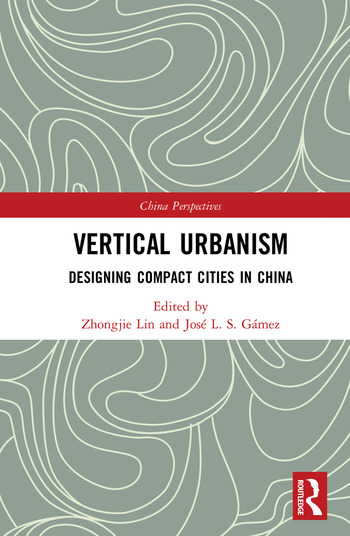Vertical Urbanism Designing Compact Cities in China book cover