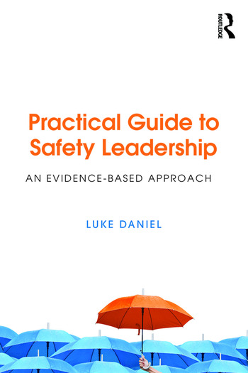 Practical Guide to Safety Leadership An Evidence-Based Approach book cover