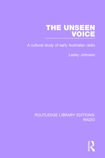 The Unseen Voice A Cultural Study of Early Australian Radio book cover