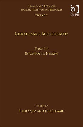 Volume 19, Tome III: Kierkegaard Bibliography Estonian to Hebrew book cover