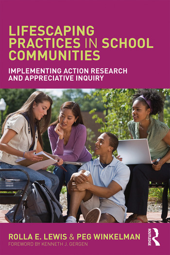 Lifescaping Practices in School Communities Implementing Action Research and Appreciative Inquiry book cover