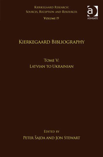 Volume 19, Tome V: Kierkegaard Bibliography Latvian to Ukrainian book cover