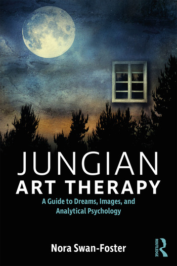 Jungian Art Therapy Images, Dreams, and Analytical Psychology book cover