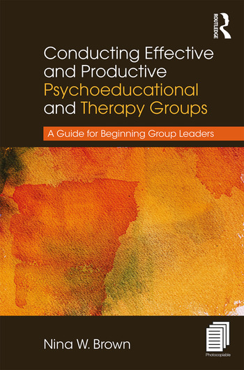 Conducting Effective and Productive Psychoeducational and Therapy Groups A Guide for Beginning Group Leaders book cover