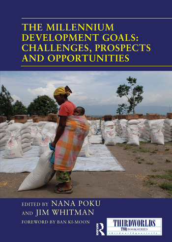 The Millennium Development Goals: Challenges, Prospects and Opportunities book cover