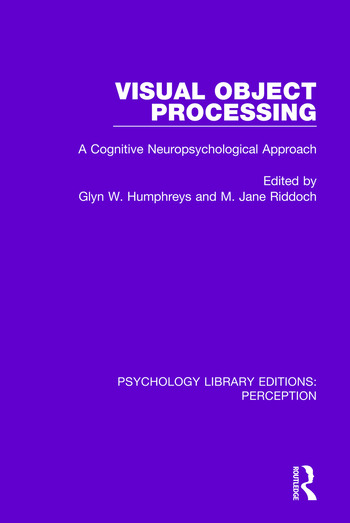 Visual Object Processing A Cognitive Neuropsychological Approach book cover