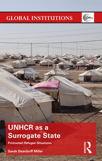 UNHCR as a Surrogate State Protracted Refugee Situations book cover