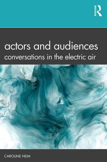 Actors and Audiences Conversations in the Electric Air book cover