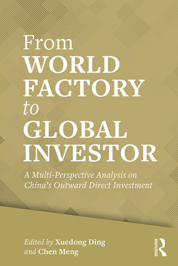 From World Factory to Global Investor A Multi-perspective Analysis on China's Outward Direct Investment book cover