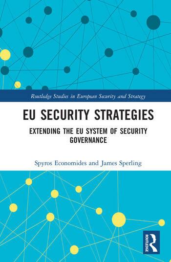 EU Security Strategies Extending the EU System of Security Governance book cover