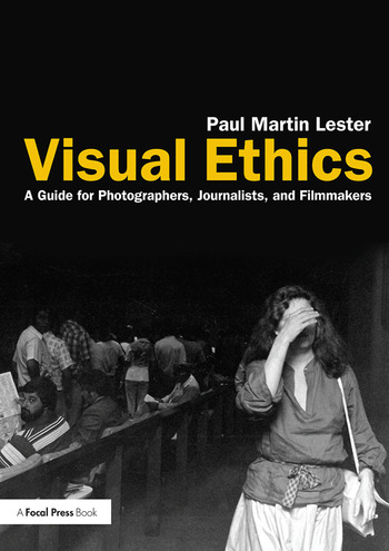 Visual Ethics A Guide for Photographers, Journalists, and Filmmakers book cover