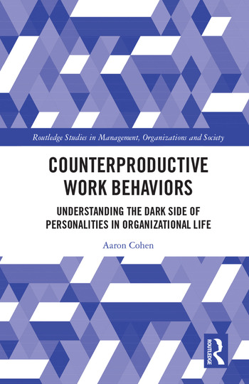 Counterproductive Work Behaviors Understanding the Dark Side of Personalities in Organizational Life book cover