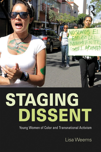 Staging Dissent Young Women of Color and Transnational Activism book cover