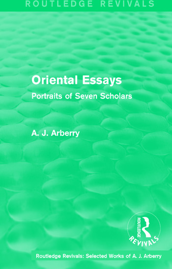Routledge Revivals: Oriental Essays (1960) Portraits of Seven Scholars book cover