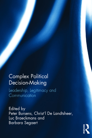 Complex Political Decision-Making Leadership, Legitimacy and Communication book cover