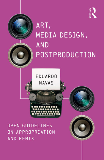 Art, Media Design, and Postproduction Open Guidelines on Appropriation and Remix book cover