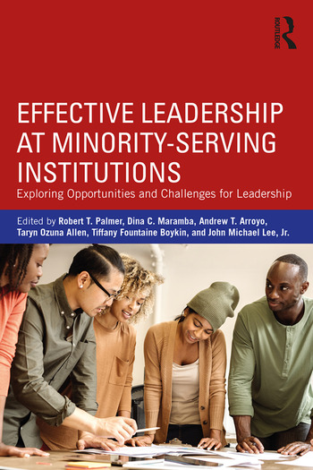 Effective Leadership at Minority-Serving Institutions Exploring Opportunities and Challenges for Leadership book cover