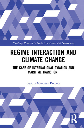 Regime Interaction and Climate Change The Case of International Aviation and Maritime Transport book cover