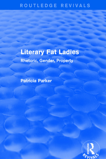Routledge Revivals: Literary Fat Ladies (1987) Rhetoric, Gender, Property book cover