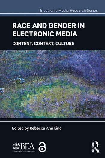 Race and Gender in Electronic Media Content, Context, Culture book cover
