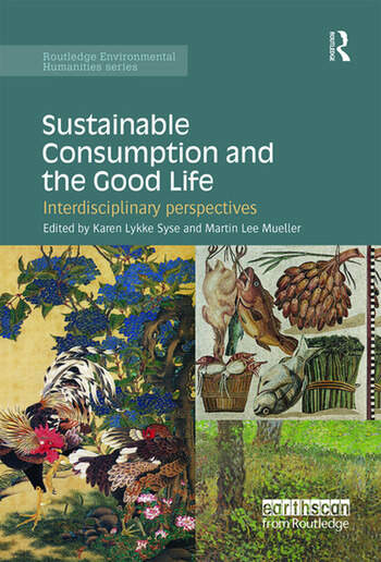 Sustainable Consumption and the Good Life Interdisciplinary perspectives book cover