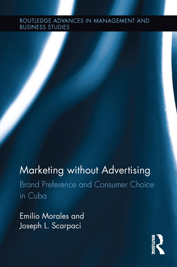 Marketing without Advertising Brand Preference and Consumer Choice in Cuba book cover