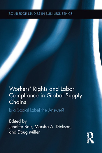 Workers' Rights and Labor Compliance in Global Supply Chains Is a Social Label the Answer? book cover