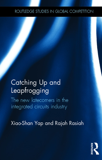 Catching Up and Leapfrogging The new latecomers in the integrated circuits industry book cover