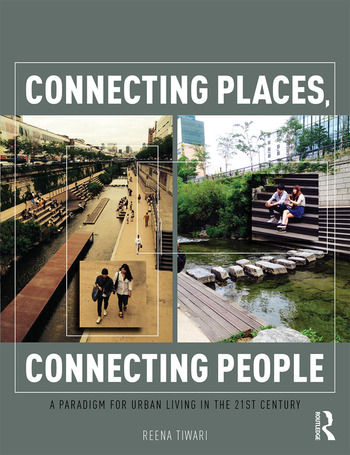 Connecting Places, Connecting People A Paradigm for Urban Living in the 21st Century book cover